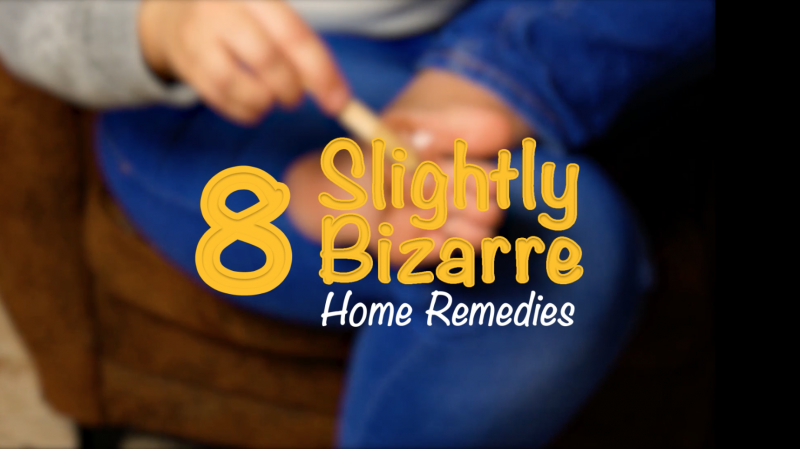 8 Slightly Bizarre Home Remedies That Actually Work